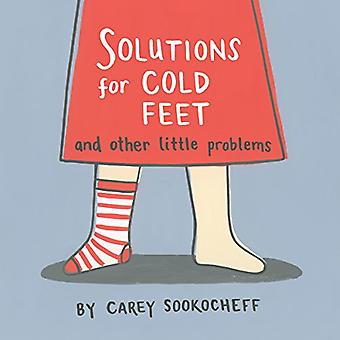 Solutions For Cold Feet And Other Little Problems [Board book]