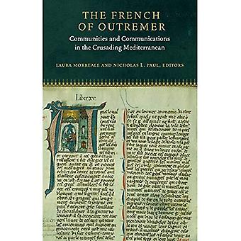 The French of Outremer: Communities and Communications in the Crusading Mediterranean (Fordham Series in Medieval� Studies)
