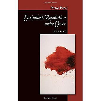 Euripides Revolution Under Cover: En essä (Cornell studier i klassisk filologi)