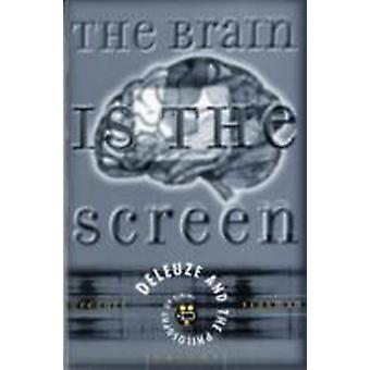 Brain Is The Screen Deleuze y la filosofía del cine de Gregory Flaxman