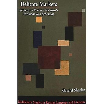Delicate Markers: Subtexts in Vladimir Nabokov's Invitation to a Beheading / Gavriel Shapiro. (Middlebury Studies...