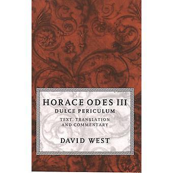 هوراس قصائد الثالث تحتمل دولسي نص الترجمة والتعليق من قبل ديفيد آند الغربية