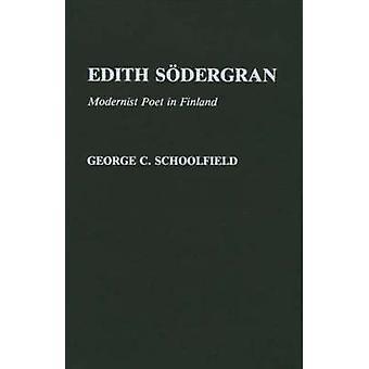 Edith Sodergran moderne Dichter in Finnland durch Schoolfield & George C.
