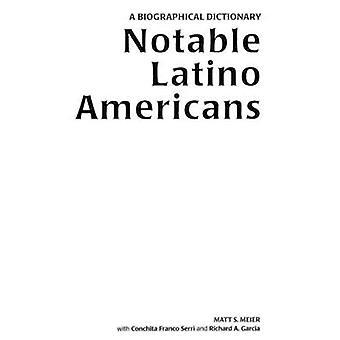 Notáveis Latino americanos A dicionário biográfico por Garcia & Richard