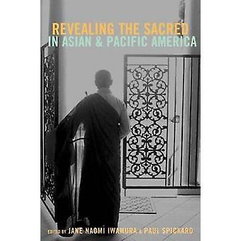 Enthüllt das Heilige im asiatischen und pazifischen Amerika von Iwamura & Jane