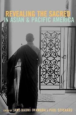 Revealing the Sacrouge in Asian and Pacific America by Iwamura & Jane