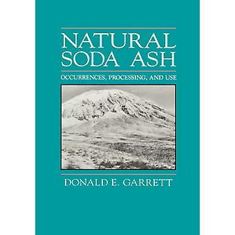 Natural Soda Ash  Occurrences process and use by Garrett & D.E.