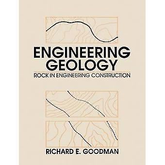 Engineering Geology Rock in Engineering Construction by Goodman & Richard E.
