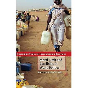 Moral Limit and Possibility in World Politics by Price & Richard M.