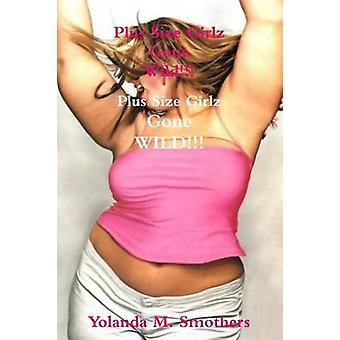 Mais tamanho Girlz selvagem fazer a série de F por Smothers & Yolanda