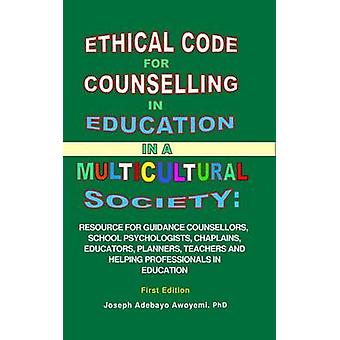 Ethical Code for Counselling in Education in a Multicultural Society by Awoyemi & Joseph Adebayo
