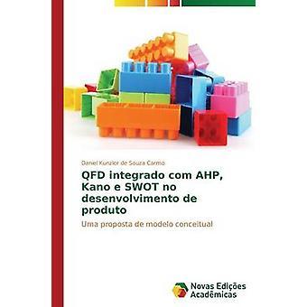 QFD Integrado com AHP Kano e SWOT keine Desenvolvimento de Produto von Carmo Daniel Kunzler de Souza