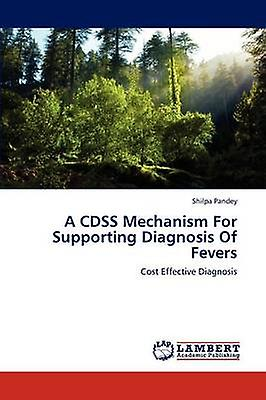 A Cdss Mechanism for Supporting Diagnosis of Fevers by Pandey Shilpa