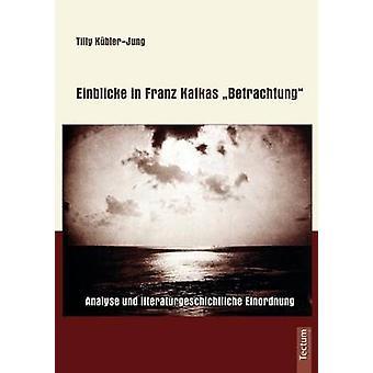 Einblicke in Franz Kafkas Betrachtung by KblerJung & Tilly