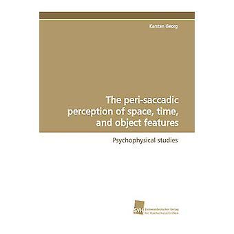 Perisaccadic uppfattningen av utrymme tid och objekt funktioner av Georg & Karsten