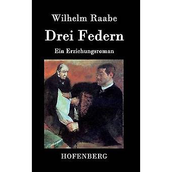 Drei Federn by Wilhelm Raabe