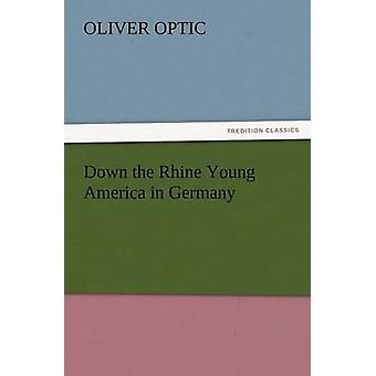 Down the Rhine Young America in Germany by Optic & Oliver