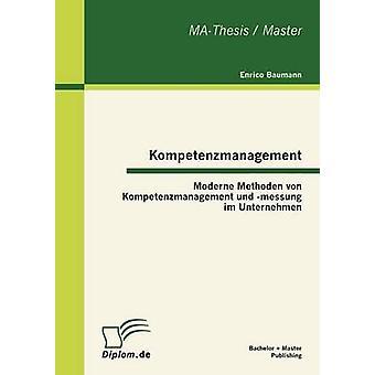 Kompetenzmanagement Moderne Methoden von Kompetenzmanagement und messung im Unternehmen door Baumann & Enrico