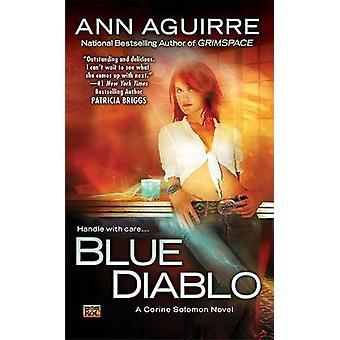 Blue Diablo - A Corine Solomon Novel by Ann Aguirre - 9780451462640 Bo