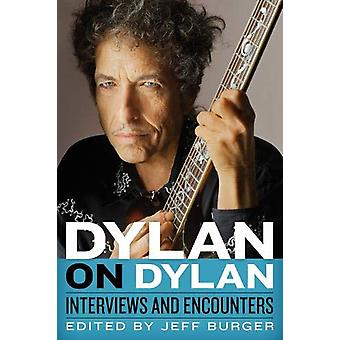 Dylan on Dylan - Interviews and Encounters by Jeff Burger - 9780912777