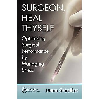 Surgeon - Heal Thyself - Optimising Surgical Performance by Managing S