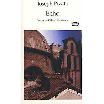 Echo - Essays on Other Literatures by Joseph Pivato - 9781550711769 Bo