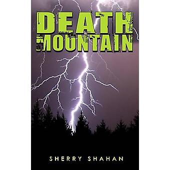 Death Mountain by Sherry Shahan - 9781561454280 Book