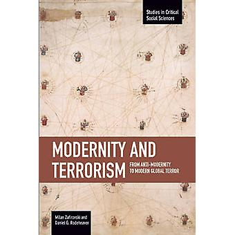 Modernity and Terrorism - from Anti-Modernity to Modern Global Terror
