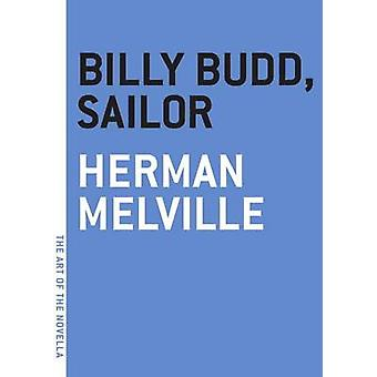 Billy Budd - Sailor by Herman Melville - 9781612195858 Book