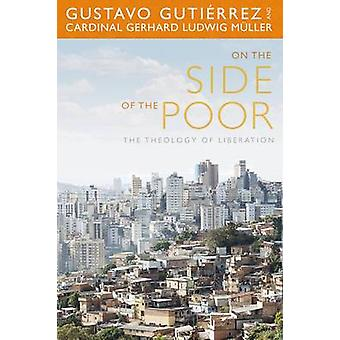 On the Side of the Poor - The Theology of Liberation by Gustavo Gutier