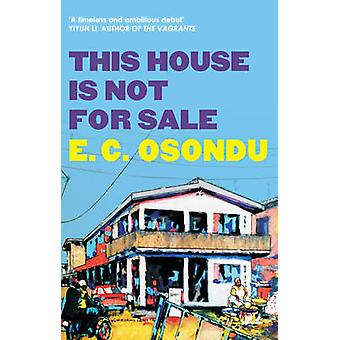 This House is Not for Sale by E. C. Osondu - 9781847084835 Book