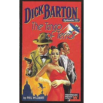 Dick Barton and the Tango of Terror by Phil Willmott - 9781840022650