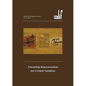 Alif 36 - Friendship - Representations and Cultural Variations by Profe