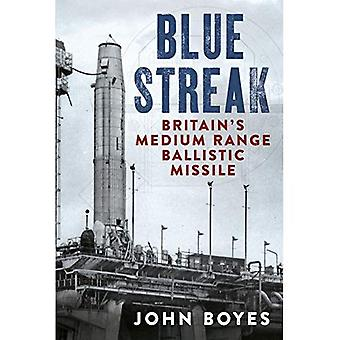 Blue Streak: Britain's Medium Range Ballistic Missile