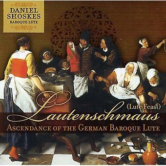 Daniel Shoskes - Lautenschmaus: Ascendance av tyska Baroque Lute [CD] USA import
