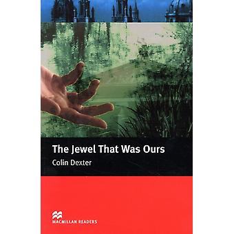 The Jewel That Was Ours: Intermediate (Macmillan Readers) (Paperback) by Dexter Colin