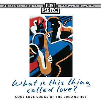 What is This Thing Called Love: Cool 30s & 40s Love Songs Audio CD
