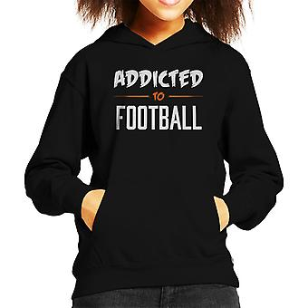 Addicted To Football Kid's Hooded Sweatshirt