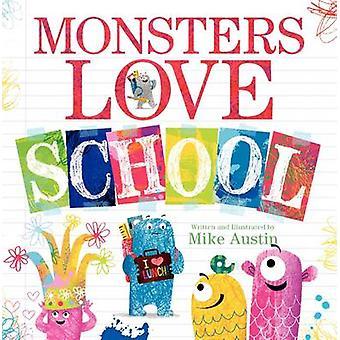 Monsters Love School! by Mike Austin - Mike Austin - 9780062286185 Bo