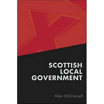 Scottish Local Government by Allan McConnell - 9780748620050 Book