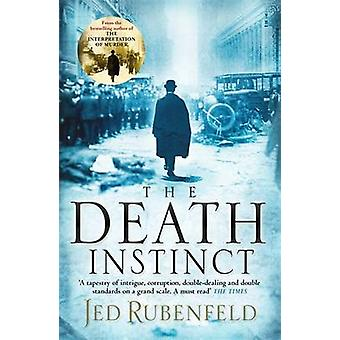 The Death Instinct by Jed Rubenfeld - 9780755344024 Book