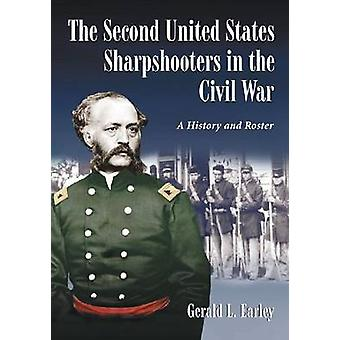 The Second United States Sharpshooters in the Civil War - A History an