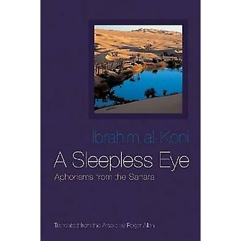 Un œil sans sommeil - aphorismes du Sahara par Ibrahim Al-Koni - Roger