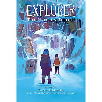 Explorer - The Hidden Doors by Kazu Kibuishi - 9781419708824 Book