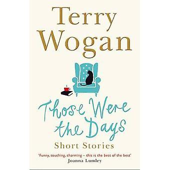Those Were the Days von Sir Terry Wogan - 9781447298267 Buch