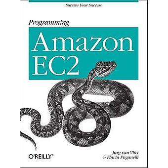 Programming Amazon EC2 - Run Applications on Amazon's Infrastructure w