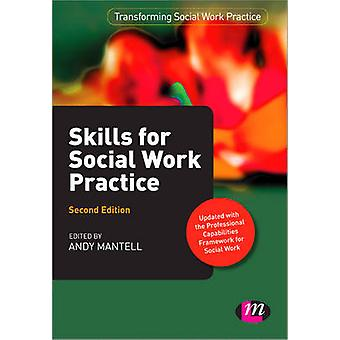 Skills for Social Work Practice (2nd Revised edition) by Andy Mantell