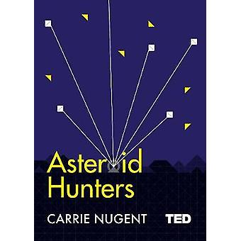 Asteroid Hunters by Carrie Nugent - 9781471162398 Book