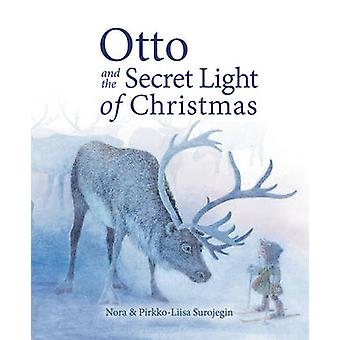 Otto and the Secret Light of Christmas by Nora Surojegin - Pirkko-Lii