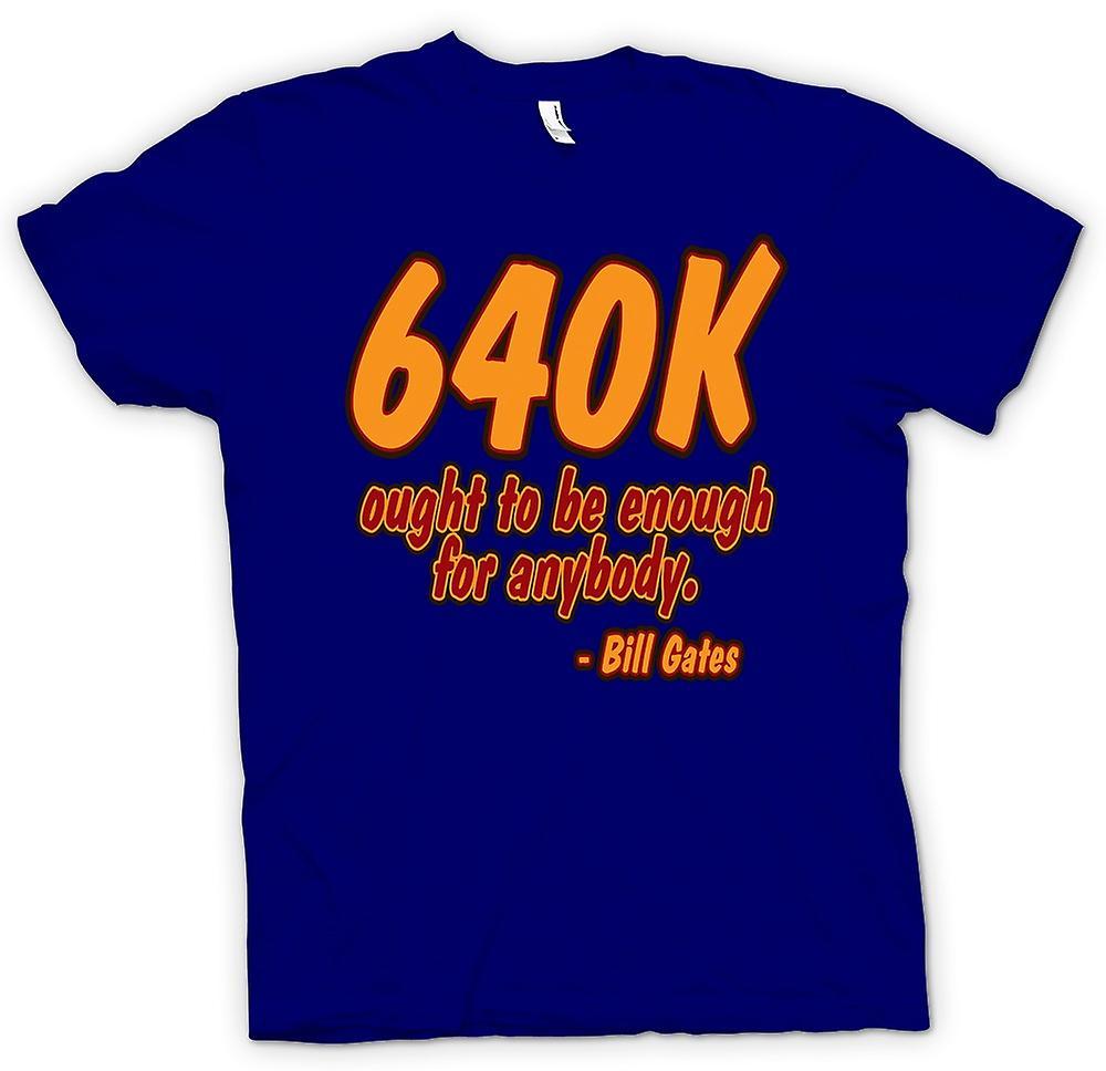 Hombres camiseta-640K debería ser suficiente para cualquiera - Bill Gates